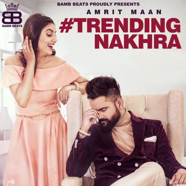 Trending Nakhra Amrit Maan