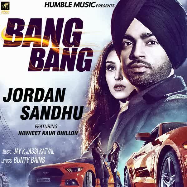Bang Bang Jordan Sandhu