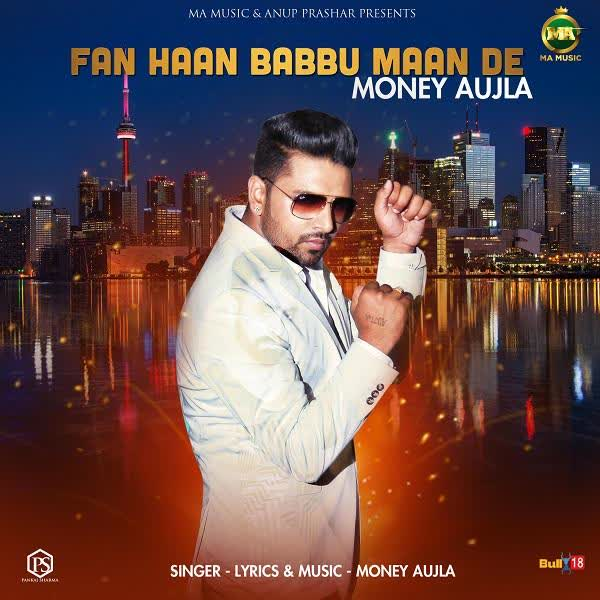 https://cover.djpunjab.org/42557/300x250/Fan_Haan_Babbu_Maan_De_Money_Aujla.jpg