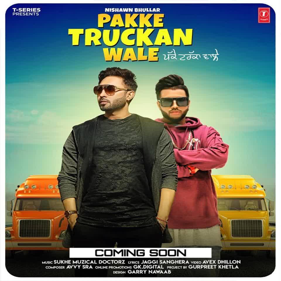 Pakka Truckan Wale Nishawn Bhullar