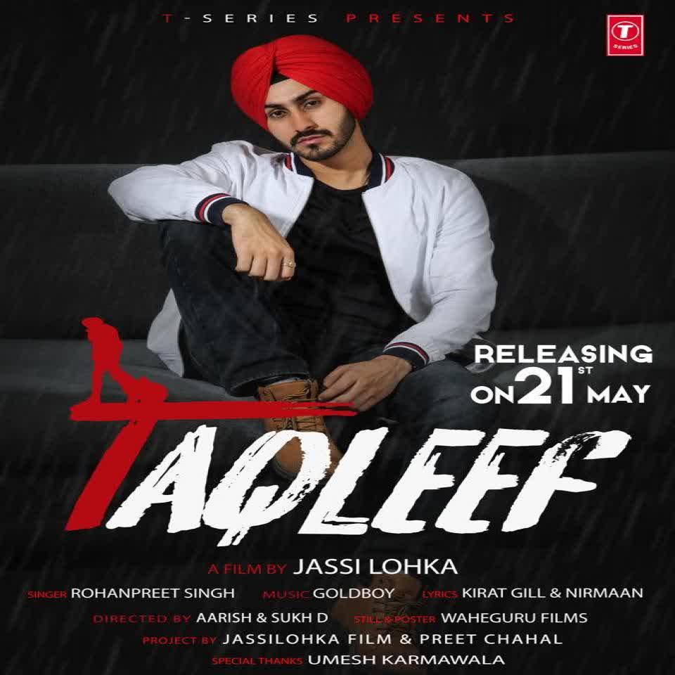 Taqleef Rohanpreet Singh Mp3 Song Djpunjab
