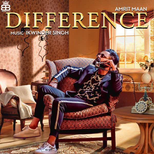 https://cover.djpunjab.org/42686/300x250/Difference_Amrit_Maan.jpg