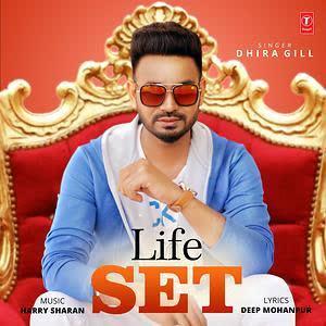 Life Set Dhira Gill