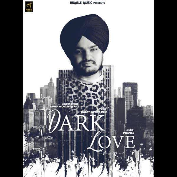 Dark Love Sidhu Moose Wala