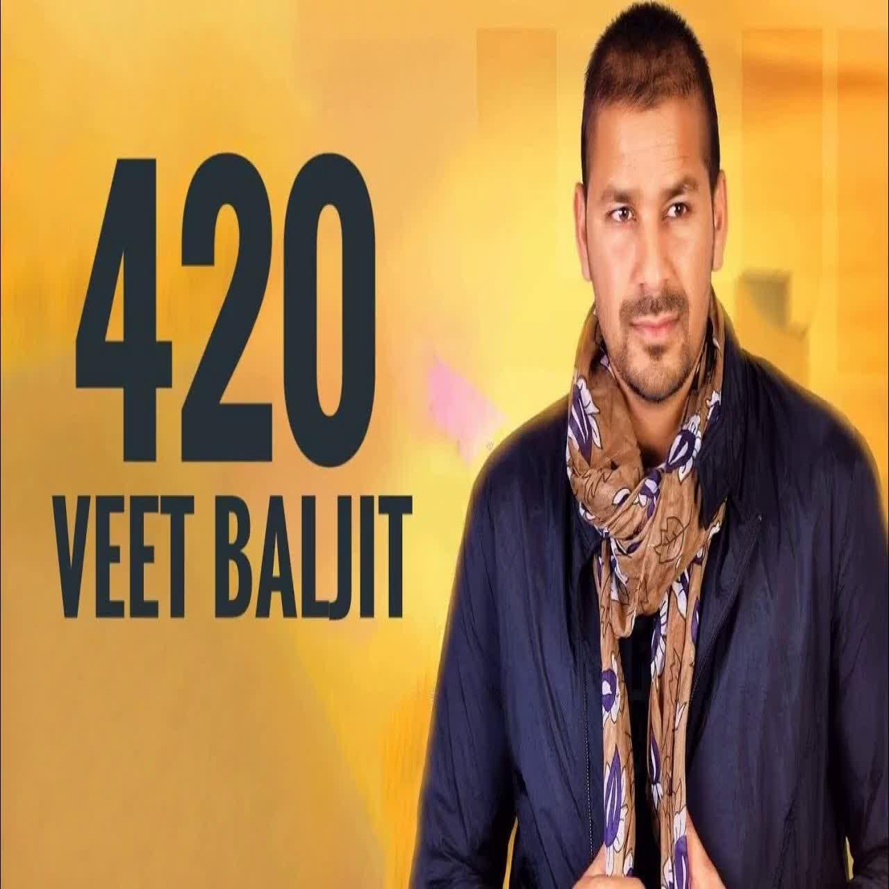 420 Veet Baljit