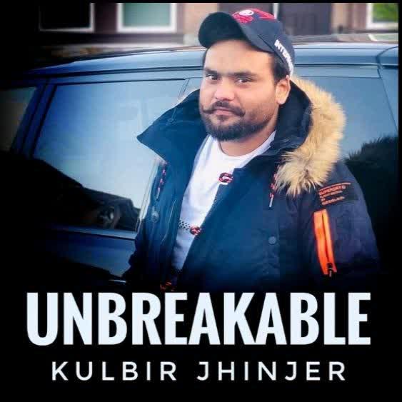 Unbreakable Kulbir Jhinjer