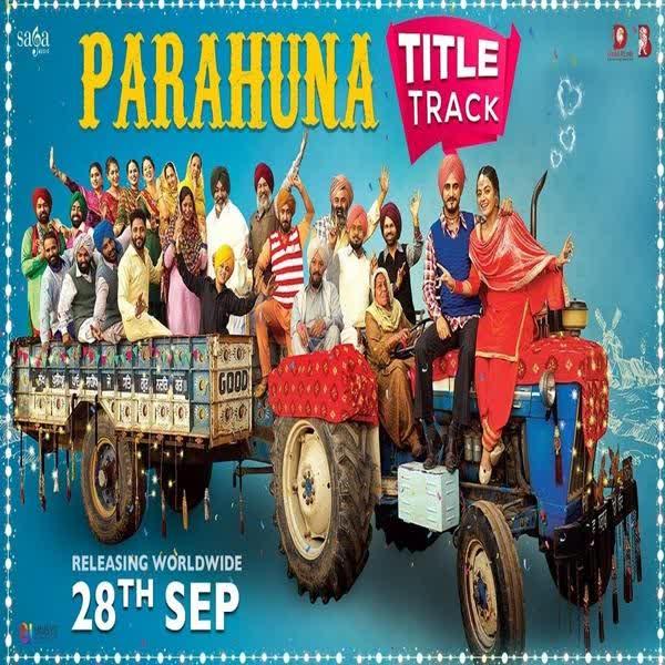 Parahuna Title Song Nachhatar Gill
