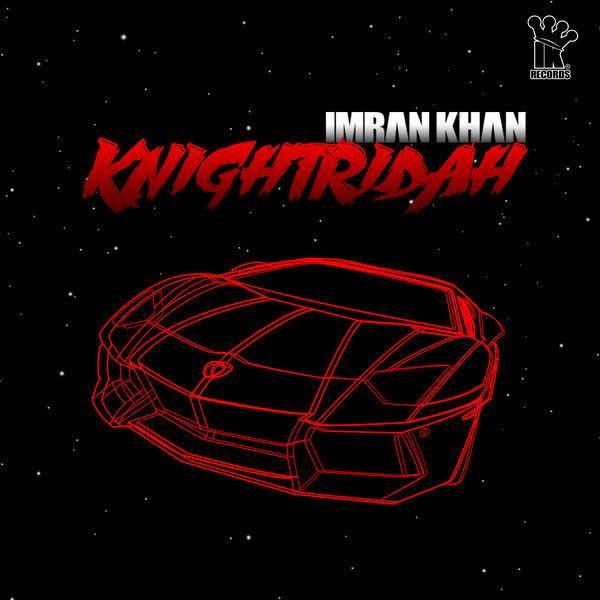https://cover.djpunjab.org/43615/300x250/Knightridah_Imran_Khan.jpg