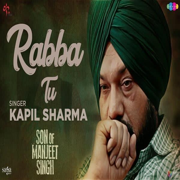 Rabba Tu (Son Of Manjeet Singh) Kapil Sharma