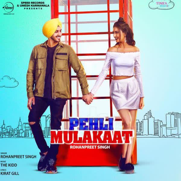 Pehli Mulakaat Rohanpreet Singh