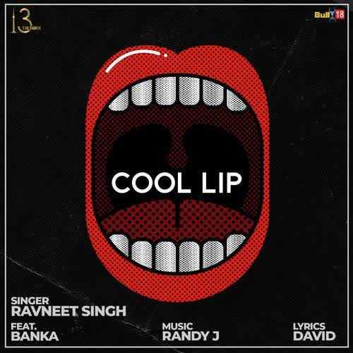 Cool Lip Ravneet Singh