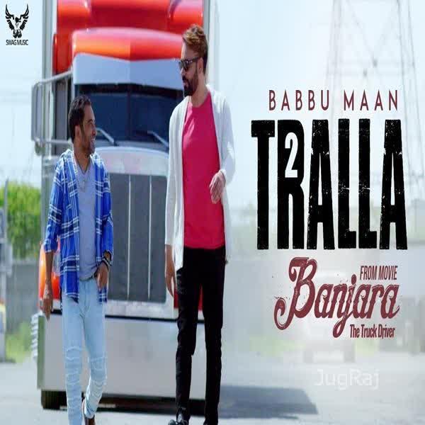Tralla 2 (Banjara The Truck Driver) Babbu Maan