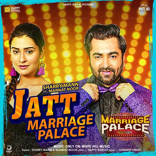 Jatt Marriage Palace (Marriage Palace) Sharry Mann