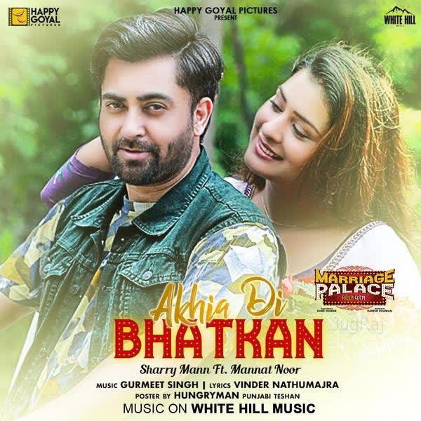 Akhia Di Bhatkan (Marriage Palace) Sharry Mann