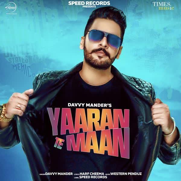 Yaaran Te Maan Davvy Mander