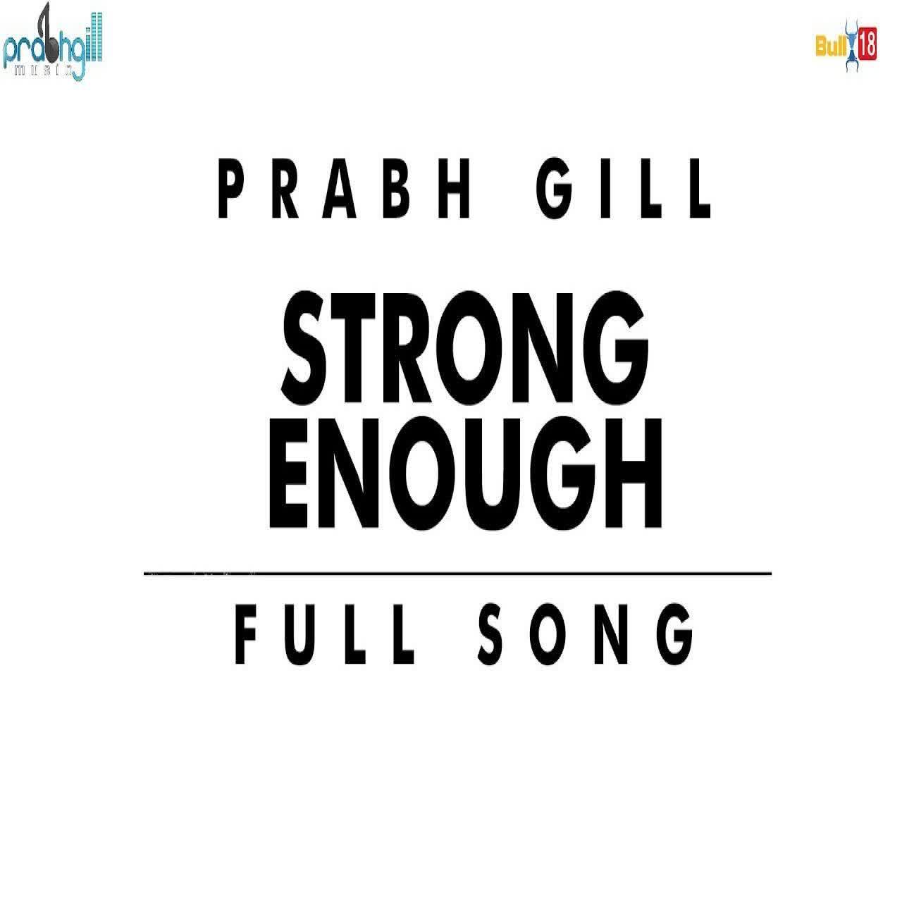 Strong Enough Prabh Gill