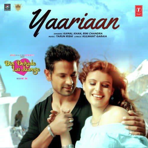 Yaariaan (Din Dahade Lai Jaange) Kamal Khan