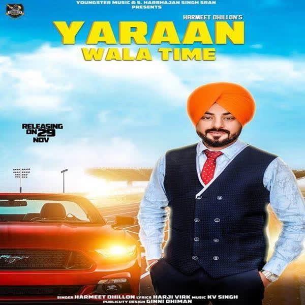 Yaaran Wala Time Harmeet Dhillon