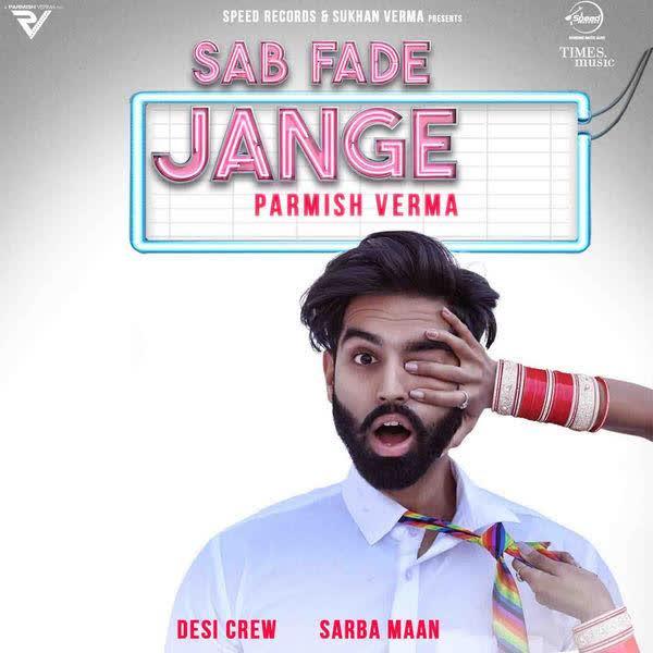 Sab Fade Jange Parmish Verma