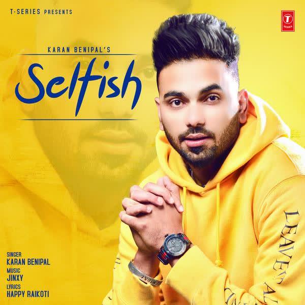 Selfish Karan Benipal