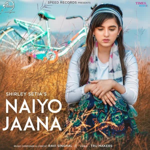 Naiyo Jaana Shirley Setia