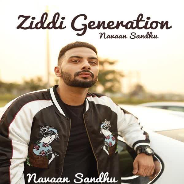 Ziddi Generation Navaan Sandhu