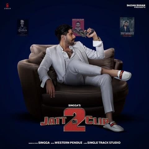 Jatt Di Clip 2 (Full Song) Singga