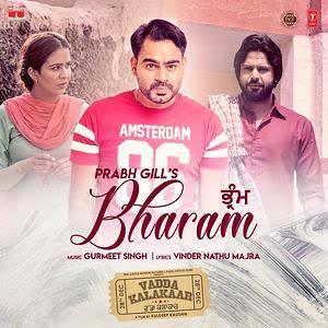 Bharam (Vadda Kalakaar) Prabh Gill