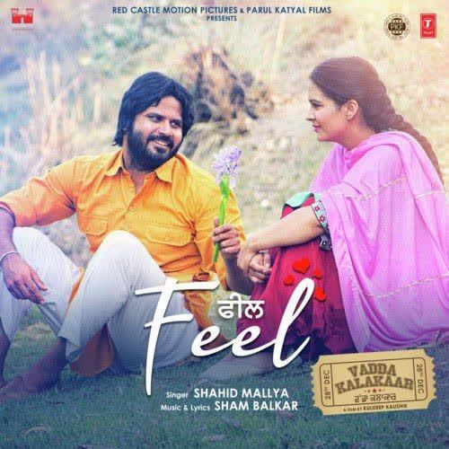 Feel (Vadda Kalakaar) Shahid Mallya