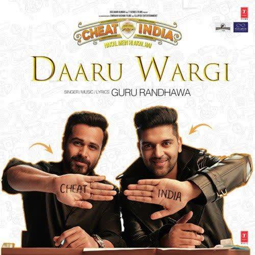 Daaru Wargi (Cheat India) Guru Randhawa