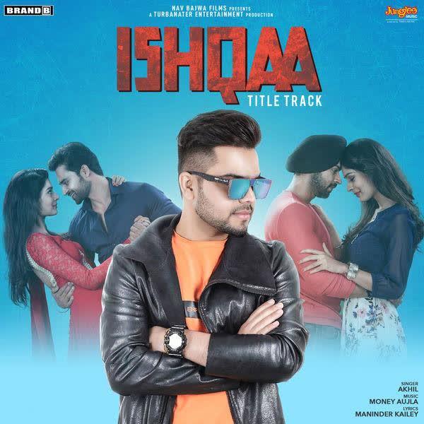 Ishqaa Title Track Akhil