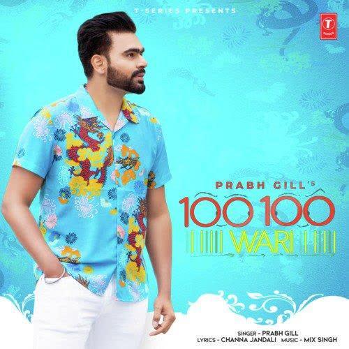 100 100 Wari Prabh Gill