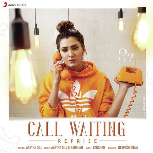 Call Waiting Reprise Aastha Gill