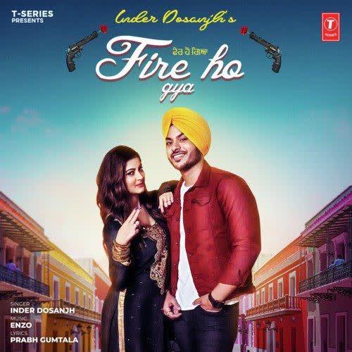 Fire Ho Gya Inder Dosanjh