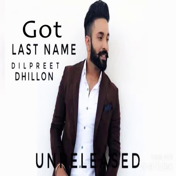 Got (Last Name) Dilpreet Dhillon