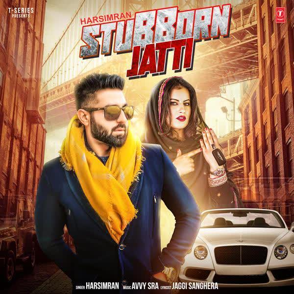 Stubborn Jatti Harsimran mp3 song