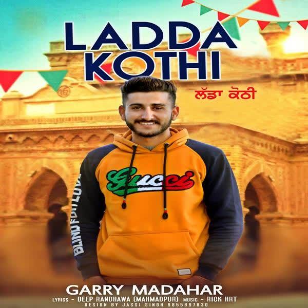Ladda Kothi Garry Madahar
