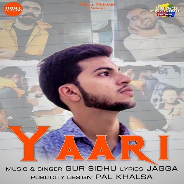 Yaari (Yaar Jigree Kasooti Degree) Gur Sidhu