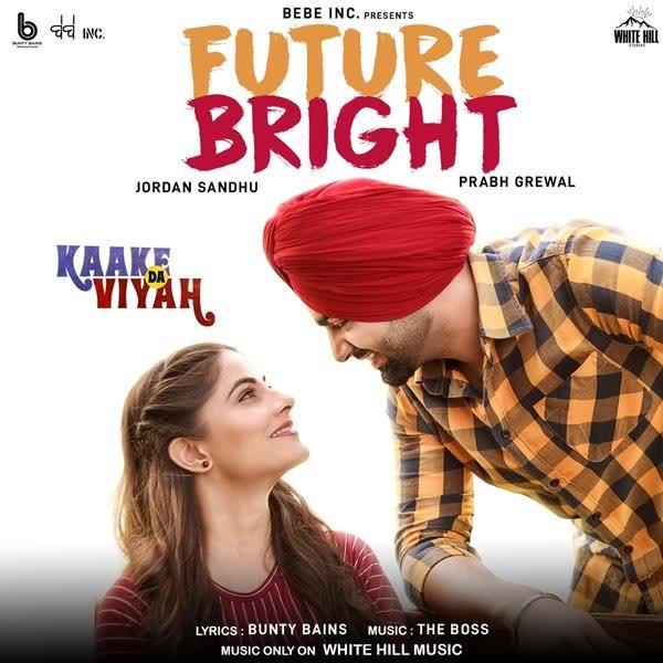 Future Bright (Kaake Da Viyah) Jordan Sandhu