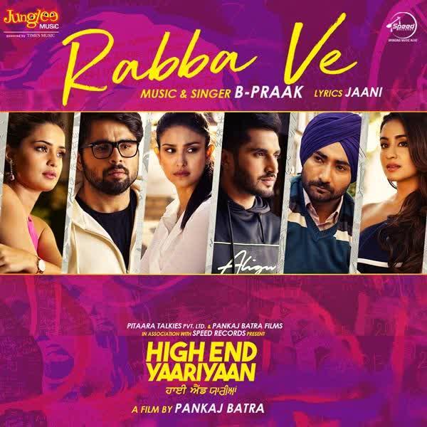 Rabba Ve (High End Yaariyaan) B Praak