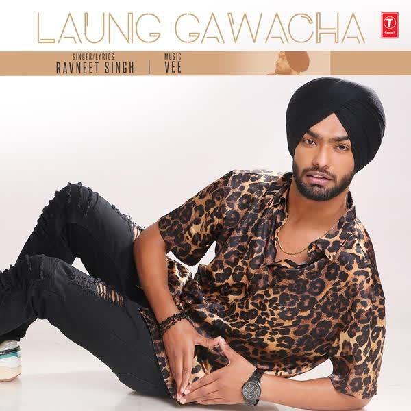 Laung Gawacha Ravneet Singh