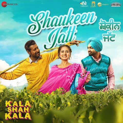 Shaukeen Jatt (Kala Shah Kala) Jordan Sandhu