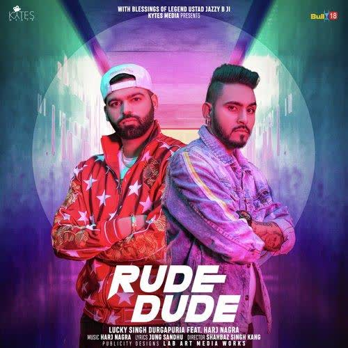 Rude Dude Lucky Singh Durgapuria