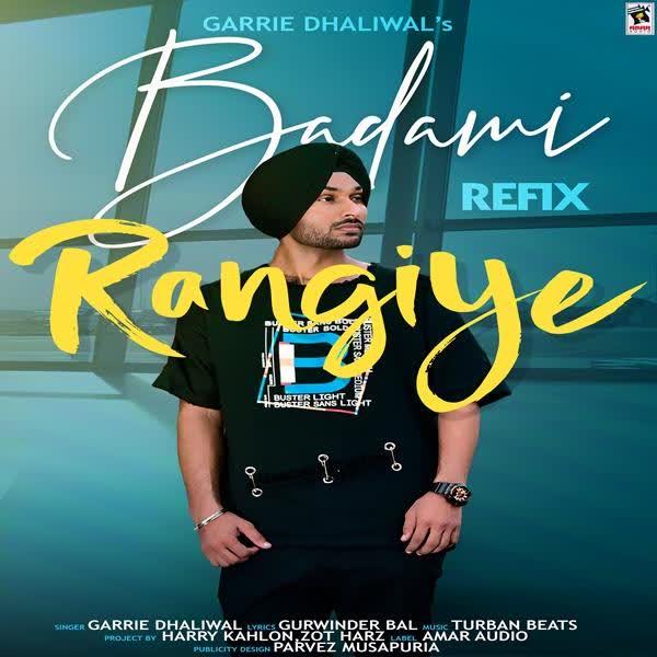 Badami Rangiye Refix Garrie Dhaliwal