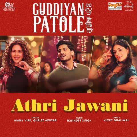 Athri Jawani (Guddiyan Patole) Ammy Virk