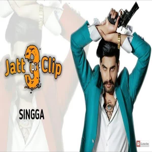Jatt Di Clip 3 Singga