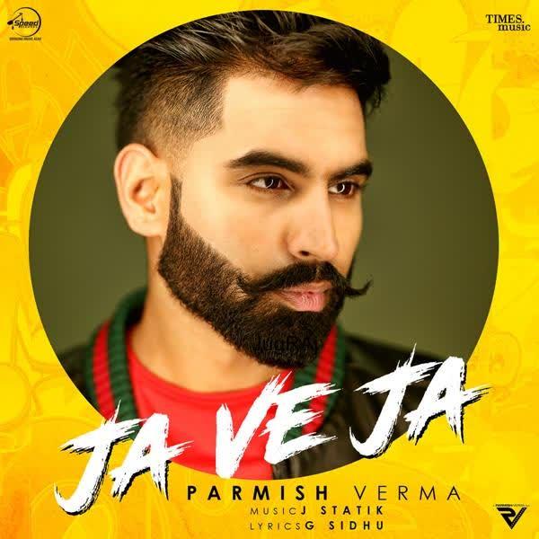 Ja Ve Ja Parmish Verma
