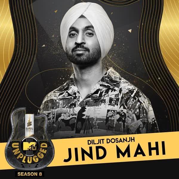 Jind Mahi (MTV Unplugged) Diljit Dosanjh