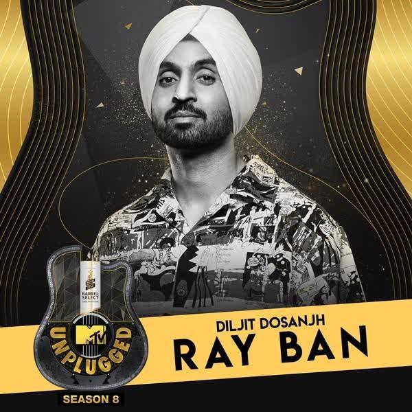 Ray Ban (MTV Unplugged) Diljit Dosanjh