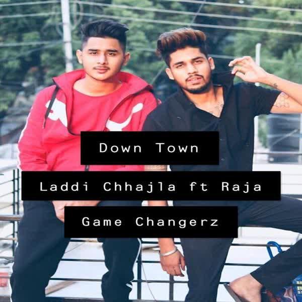 Down Town Laddi Chhajla